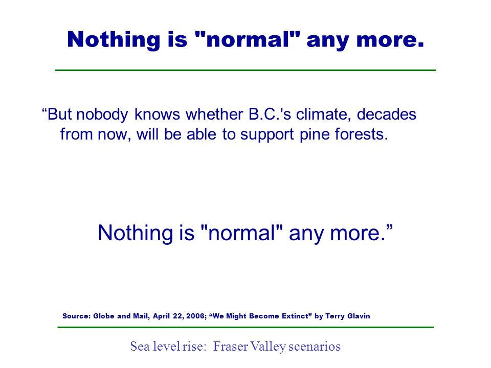 Sea level rise: Fraser Valley scenarios Nothing is