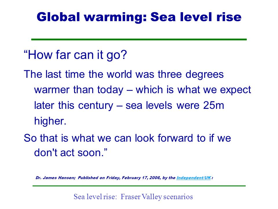 """Sea level rise: Fraser Valley scenarios Global warming: Sea level rise """"How far can it go? The last time the world was three degrees warmer than today"""
