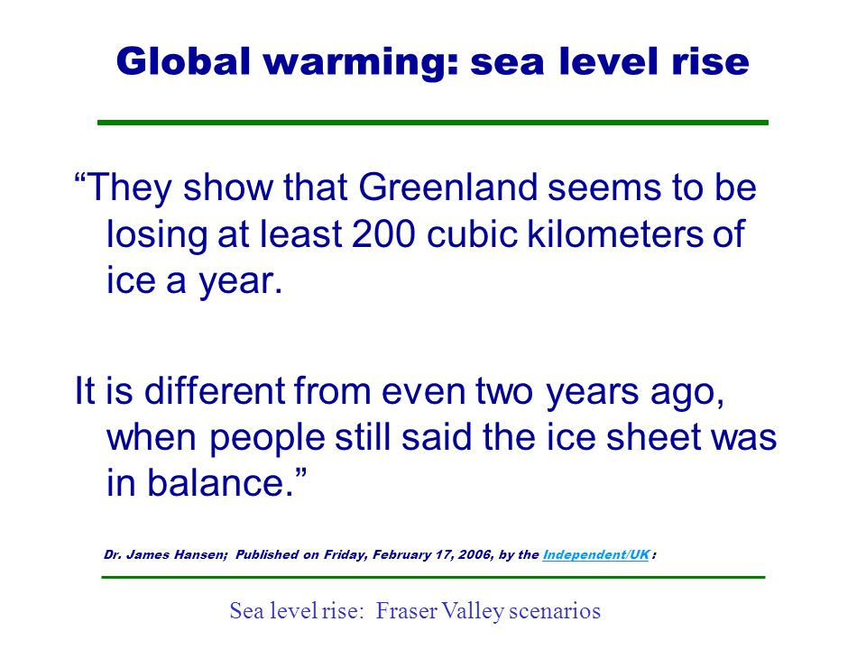 """Sea level rise: Fraser Valley scenarios Global warming: sea level rise """"They show that Greenland seems to be losing at least 200 cubic kilometers of i"""