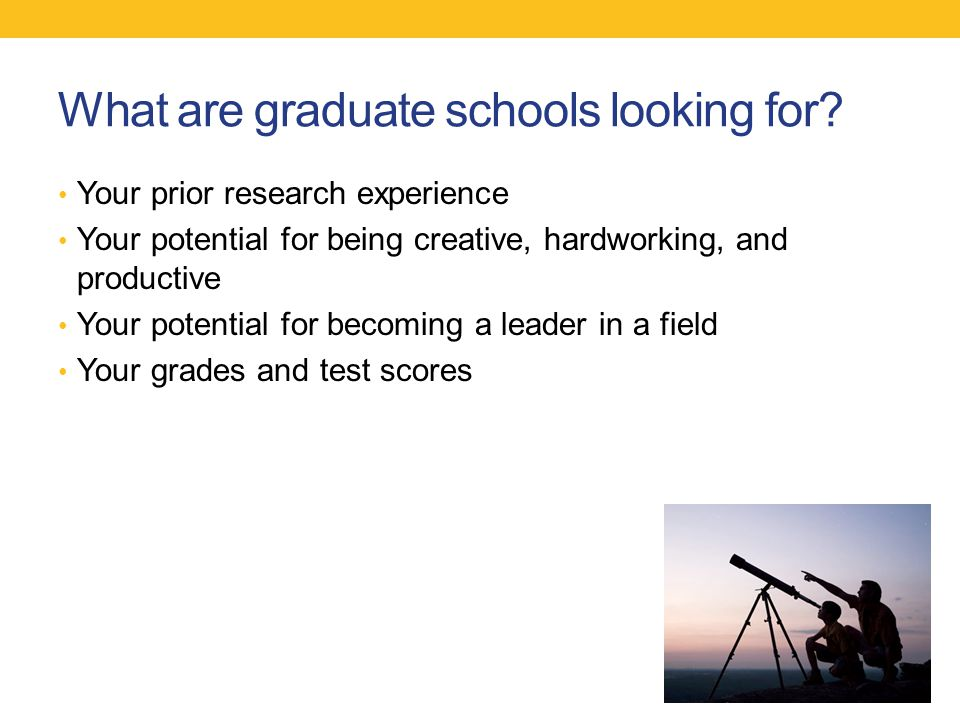 What are graduate schools looking for.