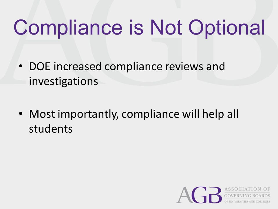 Compliance is Not Optional DOE increased compliance reviews and investigations Most importantly, compliance will help all students