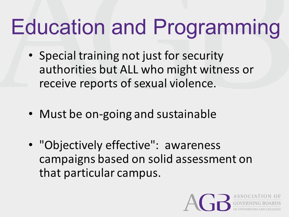 Education and Programming Special training not just for security authorities but ALL who might witness or receive reports of sexual violence.
