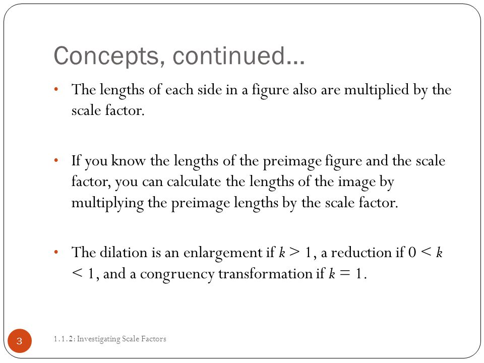 Key Concepts 1.1.2: Investigating Scale Factors 2 The notation is as follows: D k (x, y) = (kx, ky).