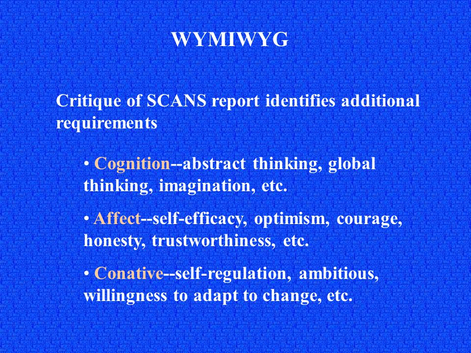 WYMIWYG Many of the additional qualities and skills can be measure reliably and validly measured Need to establish an accountability system that fills the information gap between schools and the public