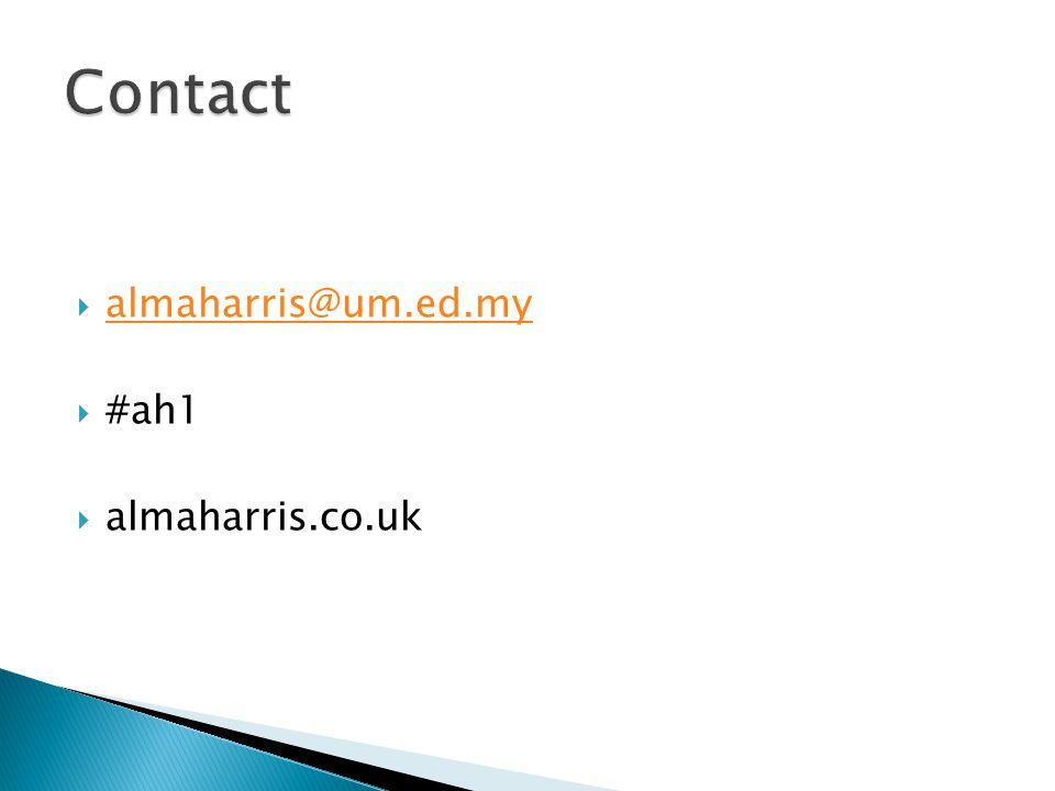  almaharris@um.ed.my almaharris@um.ed.my  #ah1  almaharris.co.uk