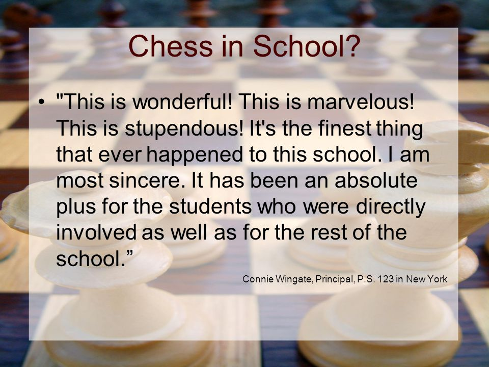 Chess in School. This is wonderful. This is marvelous.