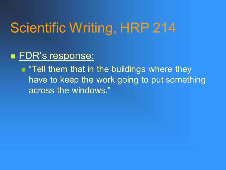 """Scientific Writing, HRP 214 Famous Example: """"Such preparations shall be made as will completely obscure all Federal buildings and non-Federal building"""