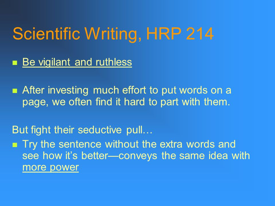 Scientific Writing, HRP 214 DON'T BE AFRAID TO CUT