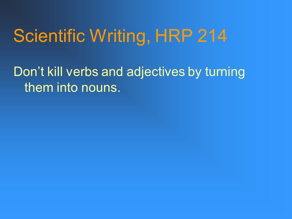 Scientific Writing, HRP 214 Pick the right verb! The WHO reports that approximately two-thirds of the world's diabetics are found in developing countr