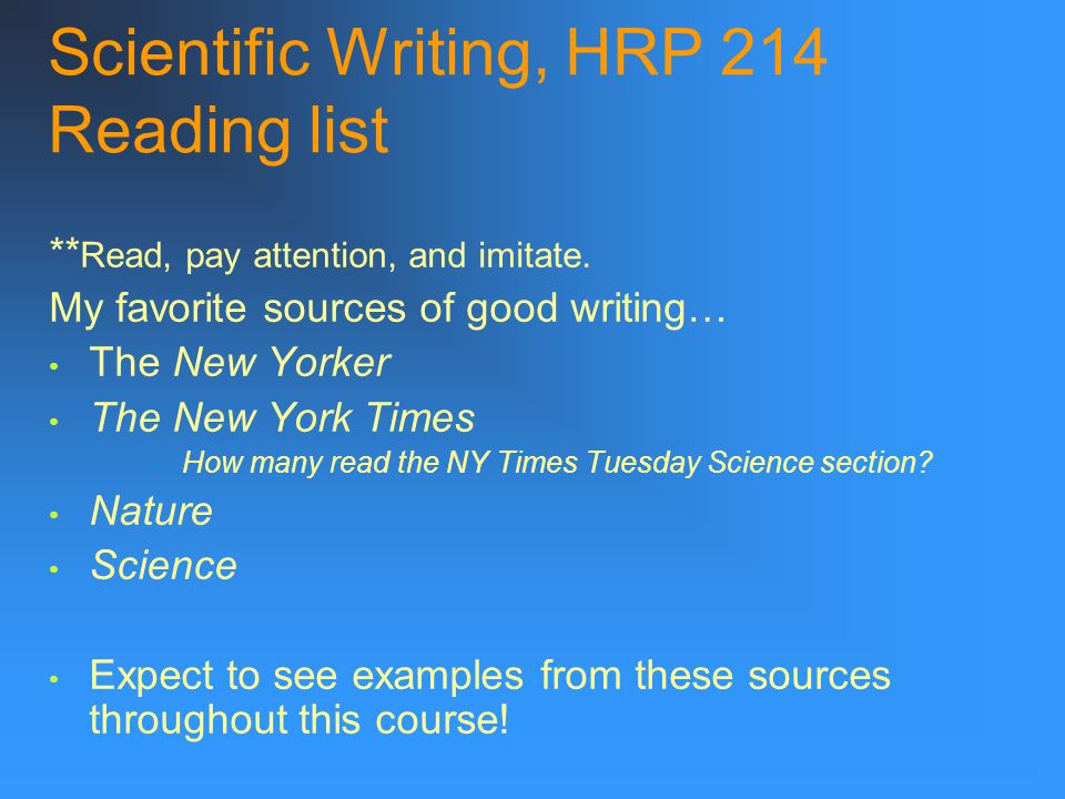Scientific Writing, HRP 214 How much can you improve your writing in one short quarter? A lot! In addition to taking this class, other things you can