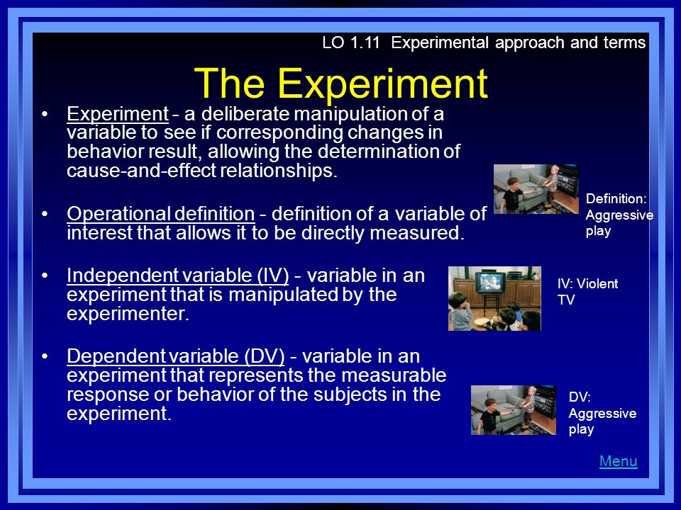 The Experiment Experiment - a deliberate manipulation of a variable to see if corresponding changes in behavior result, allowing the determination of