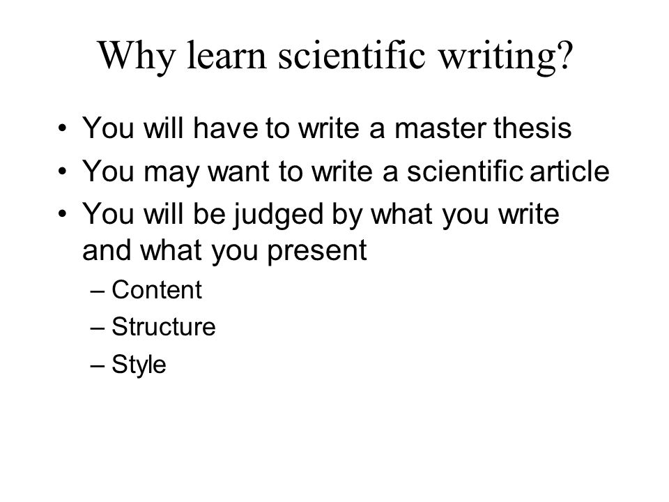 Writing is learned by writing Practice, practice, practice Choose good role models Study good examples But there are also techniques and rules to learn