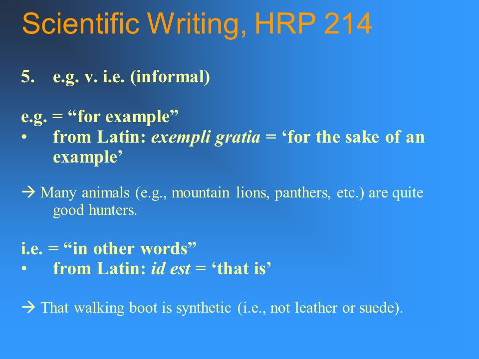 Scientific Writing, HRP e.g. v. i.e. (informal) e.g.