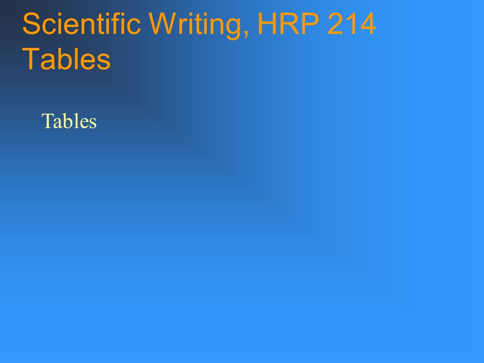Scientific Writing, HRP 214 Tables Tables