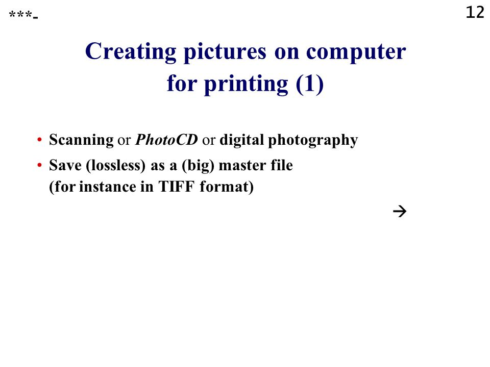 11 !? Exercise !? Task !? Problem !? ***- Which program will YOU use to improve your digitized photos?