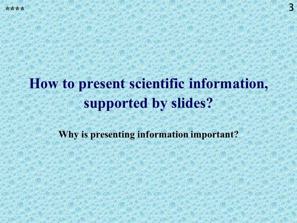 2 Contents / summary of this presentation 1.Why is presenting information important.