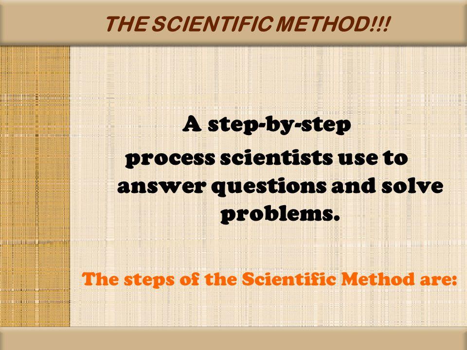 THE SCIENTIFIC METHOD!!.