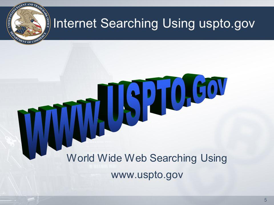 5 Internet Searching Using uspto.gov World Wide Web Searching Using www.uspto.gov