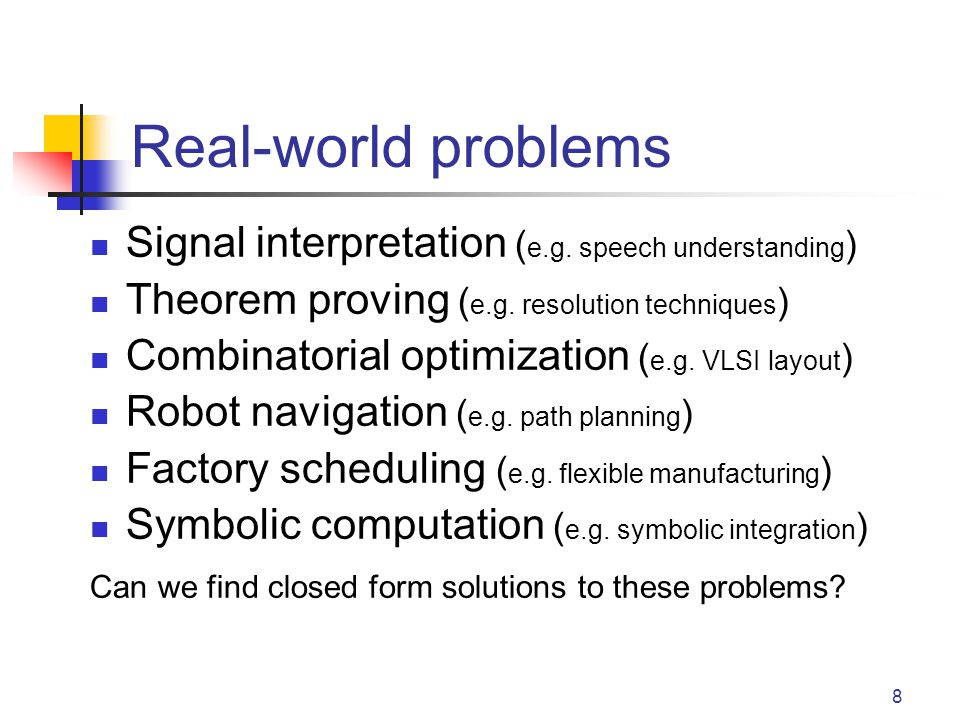 8 Real-world problems Signal interpretation ( e.g.