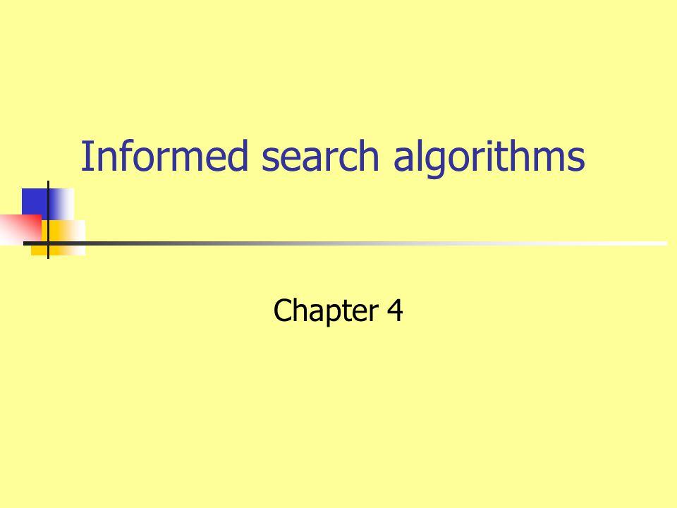 Informed search algorithms Chapter 4