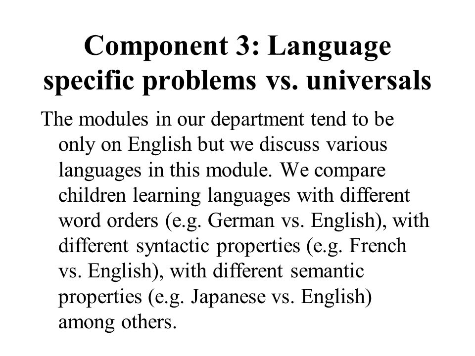 Component 3: Language specific problems vs.
