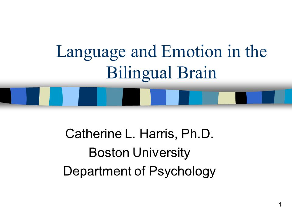1 Language and Emotion in the Bilingual Brain Catherine L.