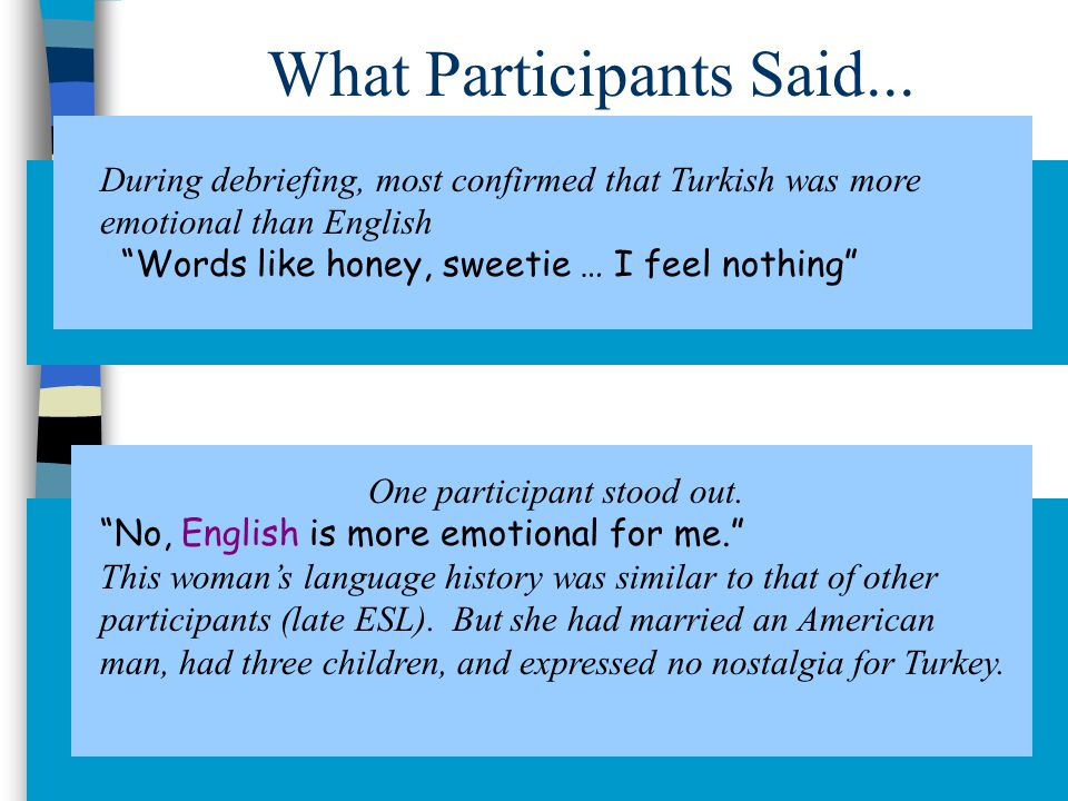 What Participants Said... One participant stood out.
