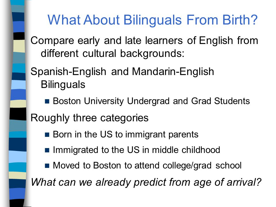 What About Bilinguals From Birth.