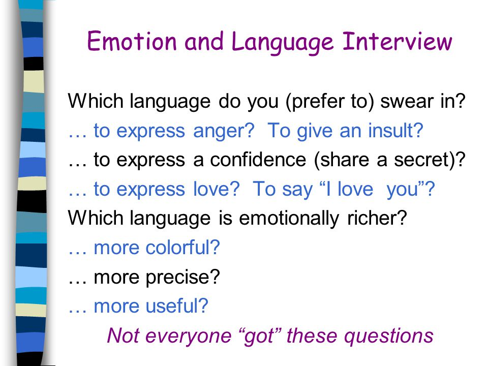 Emotion and Language Interview Which language do you (prefer to) swear in.