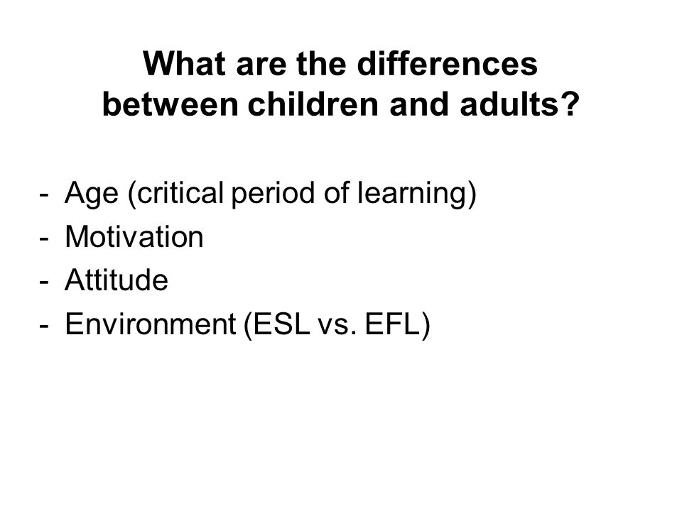What are the differences between children and adults.