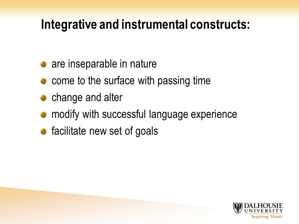 Integrative and instrumental constructs: are inseparable in nature come to the surface with passing time change and alter modify with successful langu