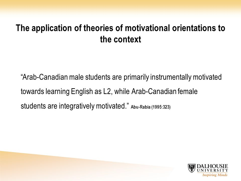 """The application of theories of motivational orientations to the context """"Arab-Canadian male students are primarily instrumentally motivated towards le"""