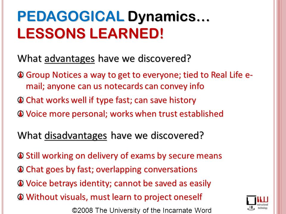 ©2008 The University of the Incarnate Word PEDAGOGICAL Dynamics… LESSONS LEARNED.