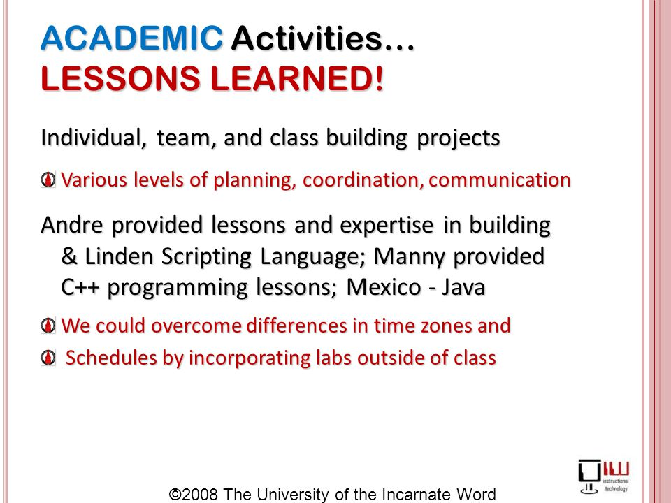 ©2008 The University of the Incarnate Word ACADEMIC Activities… LESSONS LEARNED.