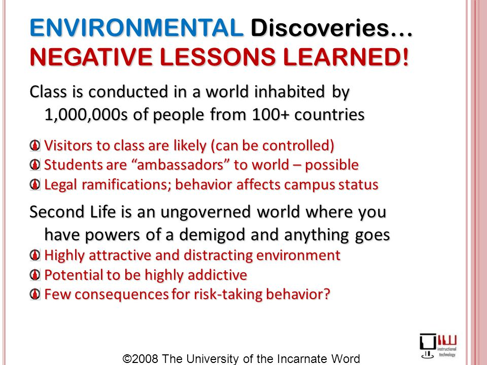 ©2008 The University of the Incarnate Word ENVIRONMENTAL Discoveries… NEGATIVE LESSONS LEARNED.