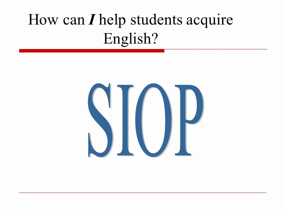 How can I help students acquire English