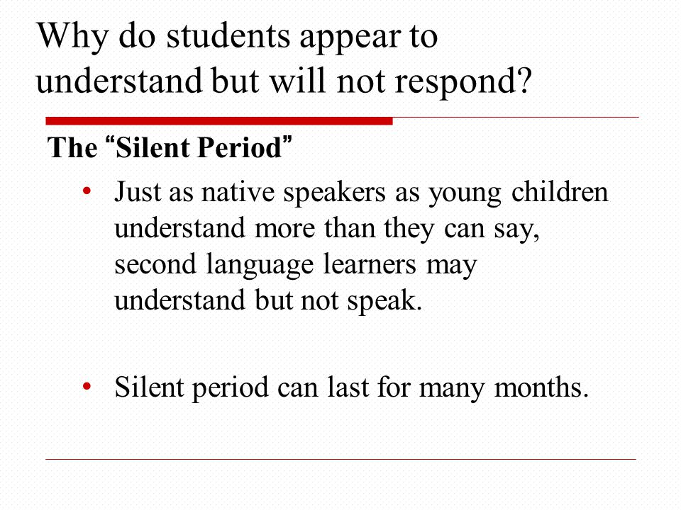 Why do students appear to understand but will not respond.