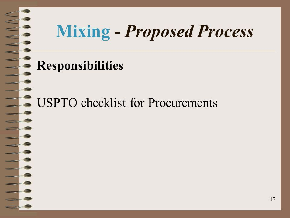 17 Mixing - Proposed Process Responsibilities USPTO checklist for Procurements