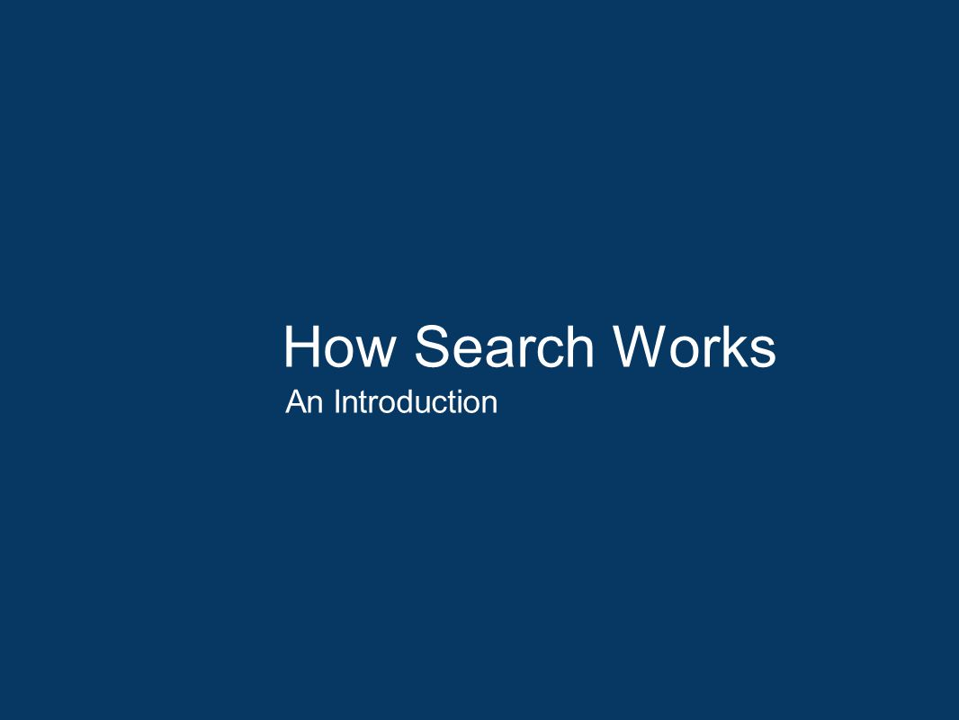 How Search Works An Introduction
