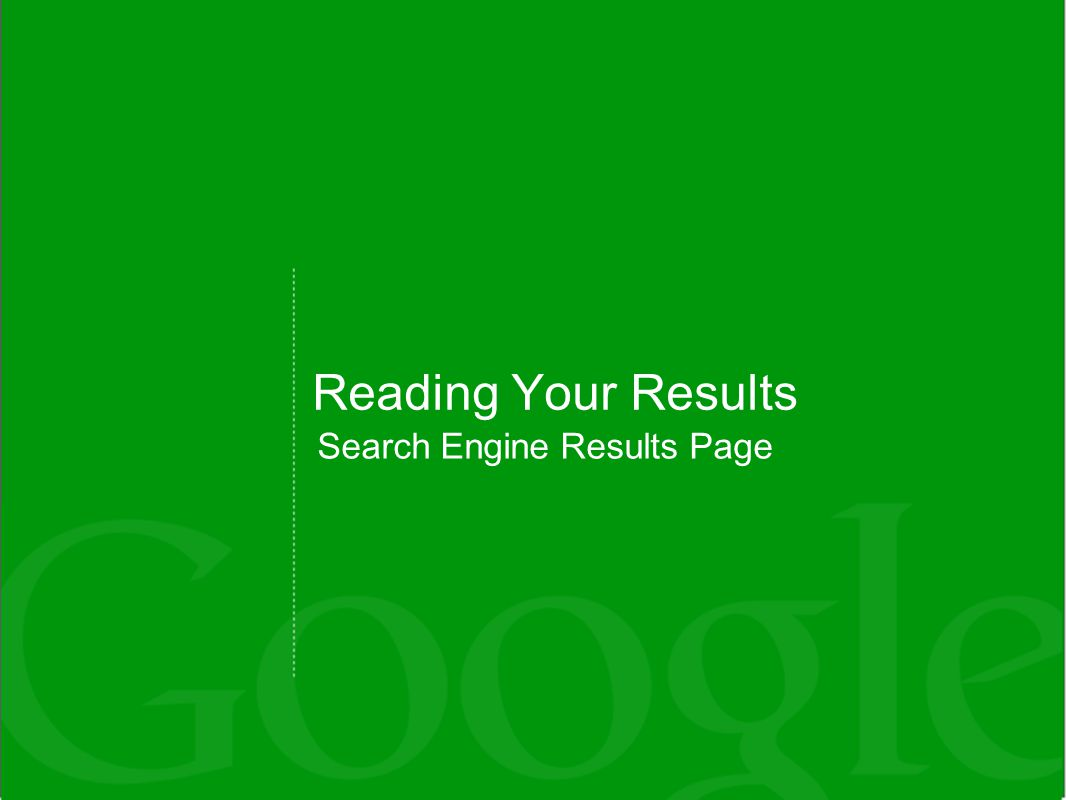 Reading Your Results Search Engine Results Page