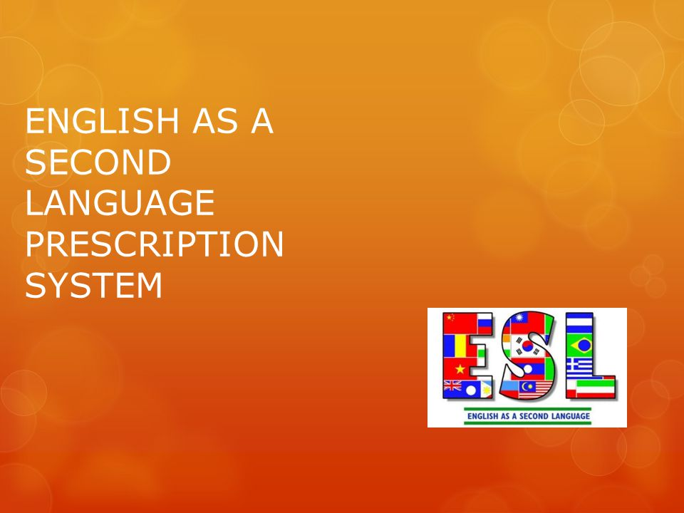 ENGLISH AS A SECOND LANGUAGE PRESCRIPTION SYSTEM