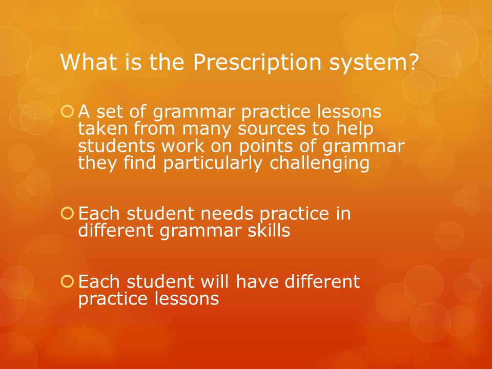 What is the Prescription system.
