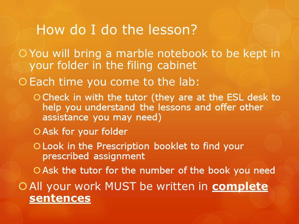 How do I do the lesson.