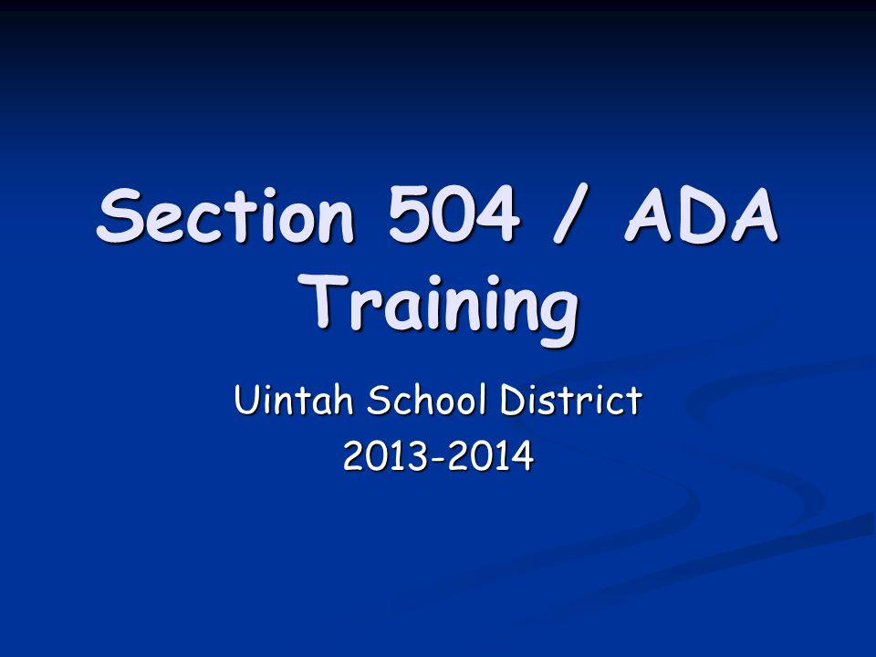 Section 504 / ADA Training Uintah School District 2013-2014