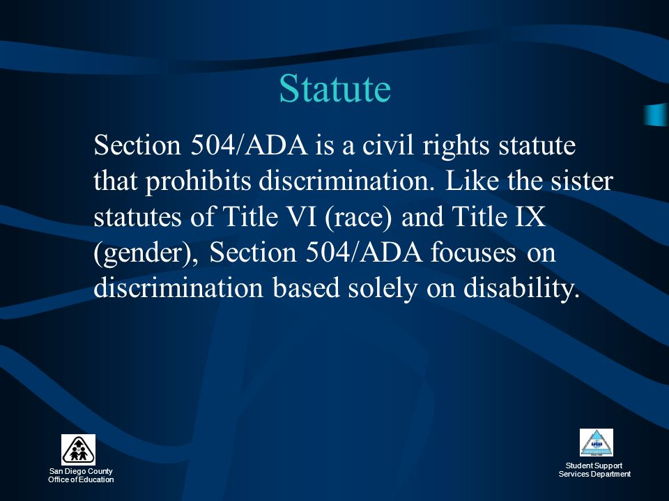 San Diego County Office of Education Student Support Services Department Section 504 The 4 decisions are: 1) Sutton v.