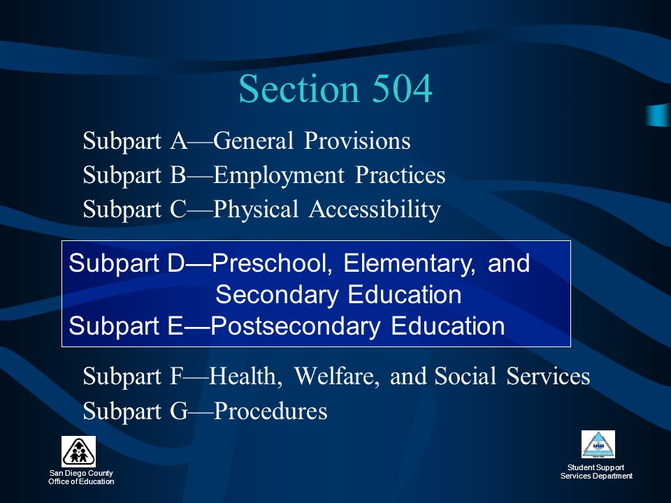 San Diego County Office of Education Student Support Services Department Definition of Eligibility For the purposes of protection: Is regarded as having an impairment.