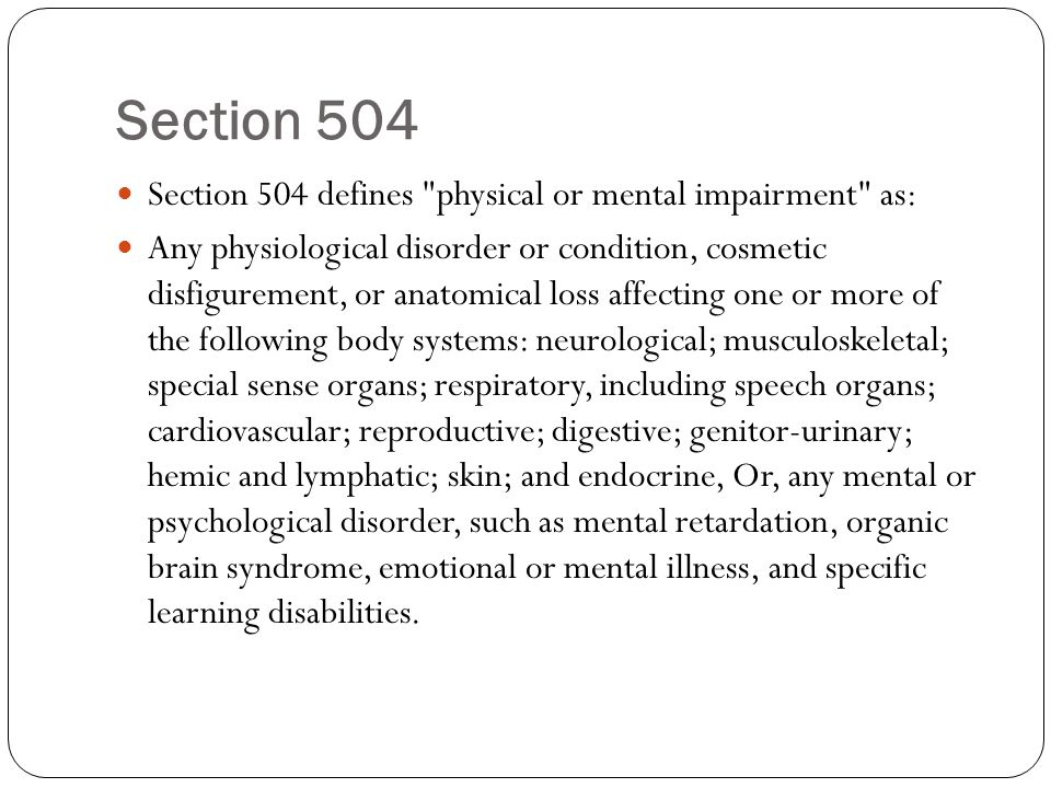 Section 504 Major life activity means functions such as: caring for oneself, performing manual tasks, walking, seeing, hearing, speaking, breathing, learning, and/or working.