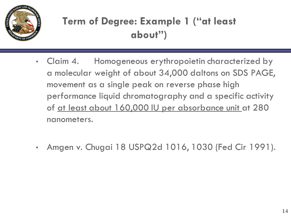 """Term of Degree: Example 1 (""""at least about"""") Claim 4. Homogeneous erythropoietin characterized by a molecular weight of about 34,000 daltons on SDS PA"""