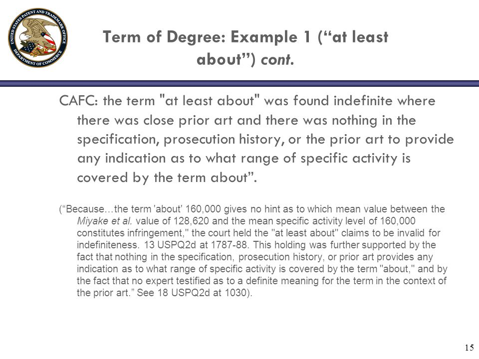 """Term of Degree: Example 1 (""""at least about"""") cont. CAFC: the term"""