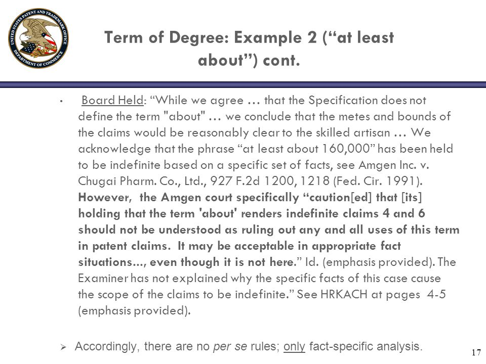 """Term of Degree: Example 2 (""""at least about"""") cont. Board Held: """"While we agree … that the Specification does not define the term"""